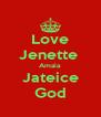 Love Jenette  Amaia  Jateice God - Personalised Poster A4 size