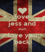love jess and she'll love you back - Personalised Poster A4 size