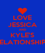 LOVE JESSICA AND KYLE'S RELATIONSHIP!! - Personalised Poster A4 size