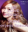LOVE  JESSICA FOREVER SONE Gorjess Spazzer - Personalised Poster A4 size