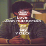 Love  Josh Hutcherson and Say YOLO! - Personalised Poster A4 size