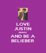 LOVE JUSTIN BIEBER AND BE A BELIEBER - Personalised Poster A4 size