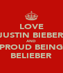 LOVE JUSTIN BIEBER AND PROUD BEING BELIEBER - Personalised Poster A4 size