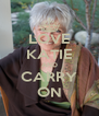 LOVE KATIE AND CARRY ON - Personalised Poster A4 size