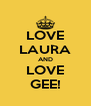 LOVE LAURA AND LOVE GEE! - Personalised Poster A4 size