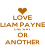 LOVE LIAM PAYNE ONE WAY OR ANOTHER - Personalised Poster A4 size