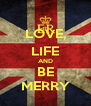 LOVE, LIFE AND BE MERRY - Personalised Poster A4 size