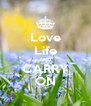 Love Life AND CARRY ON - Personalised Poster A4 size