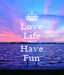 Love Life And Have Fun - Personalised Poster A4 size