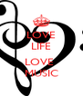LOVE LIFE  LOVE  MUSIC - Personalised Poster A4 size