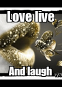 Love live And laugh - Personalised Poster A4 size