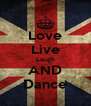 Love Live Laugh AND Dance - Personalised Poster A4 size