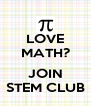 LOVE MATH?  JOIN STEM CLUB - Personalised Poster A4 size