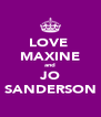 LOVE  MAXINE and JO SANDERSON - Personalised Poster A4 size