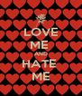 LOVE ME  AND HATE  ME - Personalised Poster A4 size
