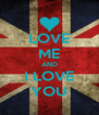 LOVE ME AND I LOVE YOU - Personalised Poster A4 size