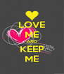 LOVE ME AND KEEP ME - Personalised Poster A4 size