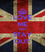 LOVE ME AND STAY OUT - Personalised Poster A4 size