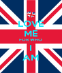 LOVE ME FOR WHO I AM - Personalised Poster A4 size