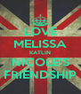 LOVE MELISSA KATLIN NICOLE'S FRIENDSHIP - Personalised Poster A4 size