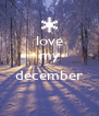 love my  december  - Personalised Poster A4 size
