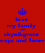 love  my family  kayla skye&grace  always and forever - Personalised Poster A4 size