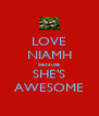 LOVE NIAMH because SHE'S AWESOME - Personalised Poster A4 size