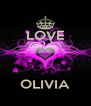 LOVE    OLIVIA - Personalised Poster A4 size