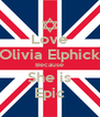 Love Olivia Elphick Because She is Epic - Personalised Poster A4 size