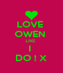 LOVE  OWEN  LIKE  I  DO ! X - Personalised Poster A4 size
