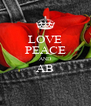 LOVE PEACE AND AB  - Personalised Poster A4 size