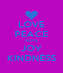 LOVE PEACE HOPE JOY KINDNESS - Personalised Poster A4 size