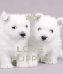 LOVE  PUPPIES - Personalised Poster A4 size