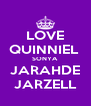 LOVE QUINNIEL  SONYA JARAHDE JARZELL - Personalised Poster A4 size
