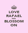 LOVE RAFAEL AND BLOSSOM ON - Personalised Poster A4 size