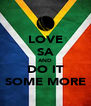 LOVE SA AND DO IT SOME MORE - Personalised Poster A4 size
