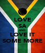 LOVE SA AND LOVE IT SOME MORE - Personalised Poster A4 size