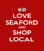 LOVE SEAFORD AND SHOP LOCAL - Personalised Poster A4 size