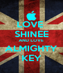 LOVE  SHINEE AND LOVE ALMIGHTY KEY - Personalised Poster A4 size