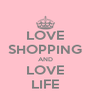 LOVE SHOPPING AND LOVE LIFE - Personalised Poster A4 size