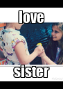 love sister - Personalised Poster A4 size