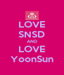 LOVE SNSD AND LOVE YoonSun - Personalised Poster A4 size