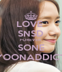 LOVE  SNSD FOREVER SONE YOONADDICT - Personalised Poster A4 size