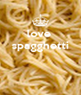 love  spagghetti    - Personalised Poster A4 size