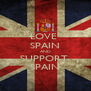 LOVE  SPAIN AND SUPPORT  SPAIN - Personalised Poster A4 size