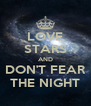 LOVE STARS AND DON'T FEAR THE NIGHT - Personalised Poster A4 size