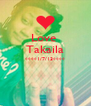 Love  Takaila ****1/7/13****   - Personalised Poster A4 size