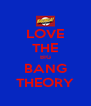 LOVE THE BIG BANG THEORY - Personalised Poster A4 size
