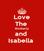 Love The  Kimberly and  Isabella  - Personalised Poster A4 size