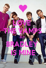LOVE  THE VAMPS BUT  BRADLEY  IS MINE - Personalised Poster A4 size